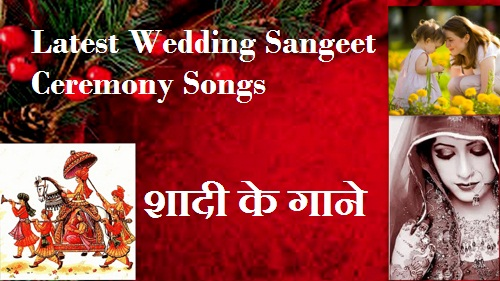 Best Top 10 Latest Wedding Marriage Sangeet Ceremony Songs